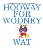 Hooway for Wodney Wat - Helen Lester