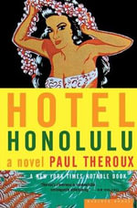 Hotel Honolulu : A Novel of Hong Kong - Paul Theroux