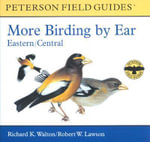 More Birding by Ear Eastern and Central North America a Guide to Bird-Song Identification : Eastern/Central - Richard K Walton