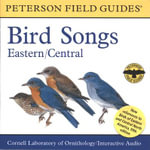 A Field Guide to Bird Songs Eastern and Central North America : Eastern, Central - Richard K Walton
