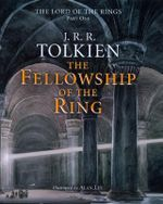 The Fellowship of the Ring : Being the First Part of the Lord of the Rings - J R R Tolkien