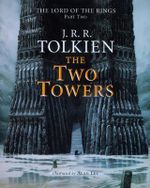 The Two Towers : Being the Second Part of the Lord of the Rings - J R R Tolkien