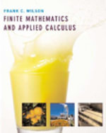 Finite Mathematics and Applied Calculus : Student Text - Frank C. Wilson