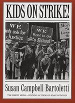Kids on Strike! - Susan Campbell Bartoletti