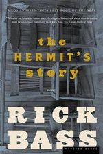 The Hermit's Story : A Search for Survivors in the Wilderness of Colora... - Rick Bass