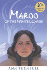 Maroo of the Winter Caves - TURNBULL ANN