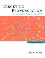 Targeting Pronunciation : Communicating Clearly in English - Sue F. Miller