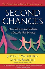 Second Chances :  Men, Women and Children a Decade After Divorce - Judith S. Wallerstein