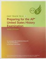Fast Track to a 5 : Preparing for the AP United States History Examination - Dr Mark Epstein