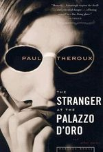 The Stranger at the Palazzo D'Oro : And Other Stories - Paul Theroux