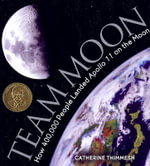 Team Moon : How 400,000 People Landed Apollo 11 on the Moon - Catherine Thimmesh