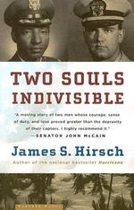 Two Souls Indivisible : The Friendship That Saved Two POWs in Vietnam - James S Hirsch