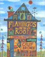 Flamingos on the Roof - Calef Brown