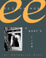 E. E. Cummings : A Poet's Life - Catherine Reef