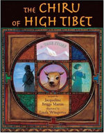 The Chiru of High Tibet  :  A True Story - Jacqueline Briggs Martin