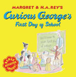 Curious George's First Day of School - Anna Grossnickle Hines