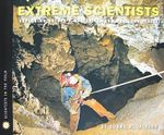 Extreme Scientists : Exploring Nature's Mysteries from Perilous Places - Donna M Jackson