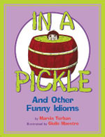 In a Pickle : And Other Funny Idioms - Marvin Terban