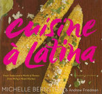Cuisine a Latina : Fresh Tastes and a World of Flavors from Michy's Miami Kitchen - Michelle Bernstein
