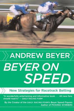 Beyer on Speed : New Strategies for Racetrack Betting - Andrew Beyer