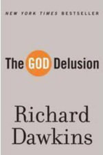 The God Delusion : A Pilgrimage to the Dawn of Evolution - Richard Dawkins