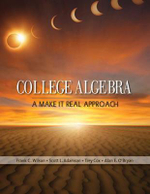 College Algebra : A Make It Real Approach - Frank Wilson