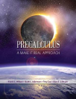 Precalculus : A Make It Real Approach - Frank C Wilson