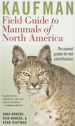 Kaufman Field Guide to Mammals of North America - Nora Mays Bowers