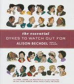 The Essential Dykes to Watch Out for : A Family Tragicomic - Alison Bechdel