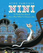 The Famous Nini : A Mostly True Story of How a Plain White Cat Became a Star - Mary Nethery