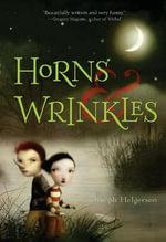 Horns & Wrinkles - Joseph Helgerson