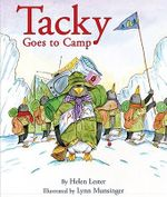 Tacky Goes to Camp : Tacky the Penguin - Helen Lester