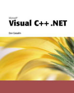 Microsoft Visual C++ .NET : Programming Language Ser. - Don Gosselin