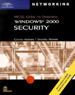 70-220 : MCSE Guide to Designing Microsoft Windows 2000 Security - Course Technology