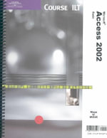 Course Ilt Microsoft Access 2002 Basic : Basic, Student Manual - Technology Ilt Course
