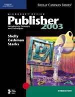 Microsoft Office Publisher 2003 Introductory Concepts and Techniques :  Introductory Concepts and Techniques - Gary B. Shelly