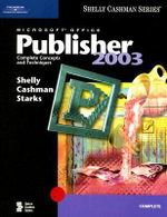 Microsoft Office Publisher 2003 : Complete Concepts and Techniques - Thomas J. Cashman