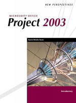 New Perspectives on Microsoft Office Project 2003, Introductory - Rachel Biheller Bunin