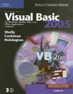 Microsoft Visual Basic 2005 for Windows, Mobile, Web and Office Applications : Complete Concepts and Techniques - Gary B Shelly