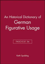 An Historical Dictionary of German Figurative Usage : Fasc. 36 - Keith Spalding