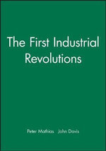 The First Industrial Revolutions - Peter Mathias