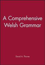 A Comprehensive Welsh Grammar : Reference Grammars - David Thorne