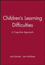 Children's Learning Difficulties : A Cognitive Approach - Julie Dockrell