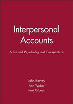 Interpersonal Accounts : A Social Psychological Perspective - John H. Harvey