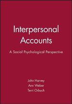 Interpersonal Accounts : A Social Psychological Perspective - John H. Harvey