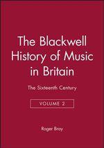 The Sixteenth Century : Blackwell History of Music
