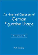 An Historical Dictionary of German Figurative Usage : Fasc. 52 - Keith Spalding