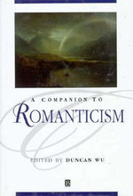 A Companion to Romanticism : Blackwell Companions to Literature and Culture Blackwell Com