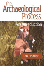 The Archaeological Process : An Introduction - Ian Hodder