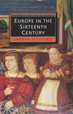 Europe in the Sixteenth Century : Studies in Urban and Social Change - Andrew Pettegree